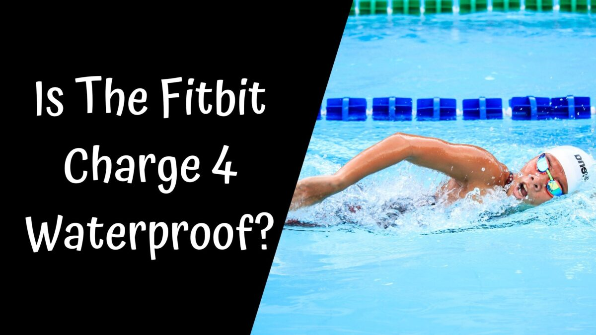 Is The Fitbit Charge 4 Waterproof?